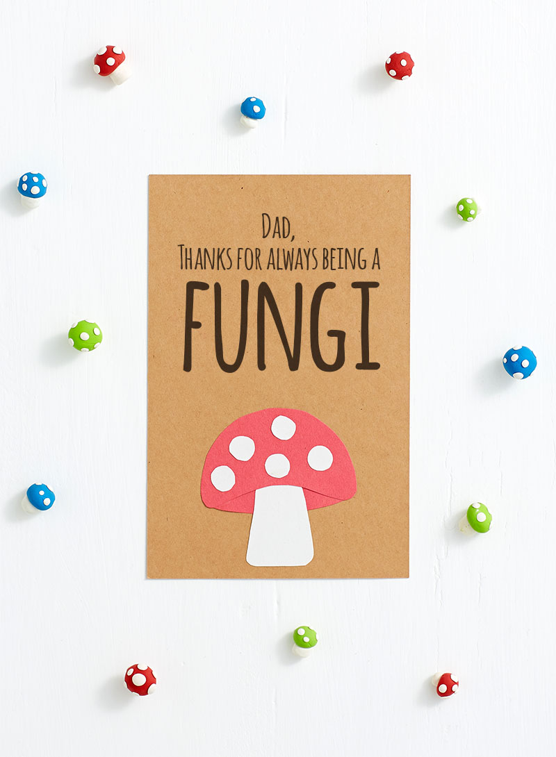 Funny Father's Day Cards For Dad - Thanks for Being a Fungi