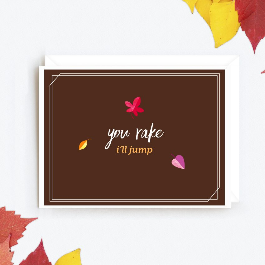 You Rake I'll Jump Printable Card