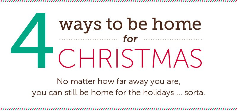 4 ways to be home for christmas